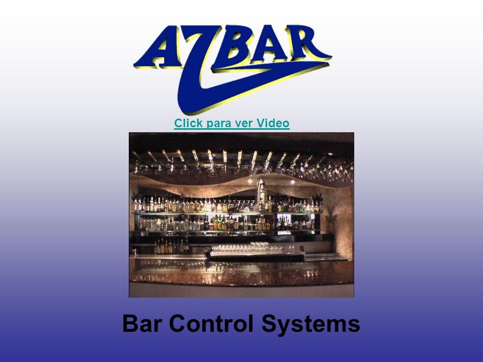 Bar Control Systems Click para ver Video