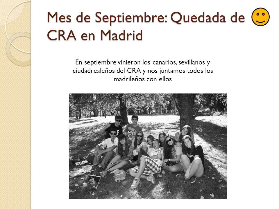 Mes de Agosto: Madrid En el mes de Agosto me quede en madrid con los amigos del barrio. Visitamos muchas veces el centro ya que al ser verano esta mas