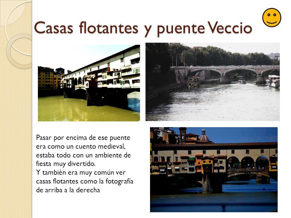 Mes de Junio: Florencia En el viaje a Florencia lo que mas me llamo la atención fue el puente Veccio
