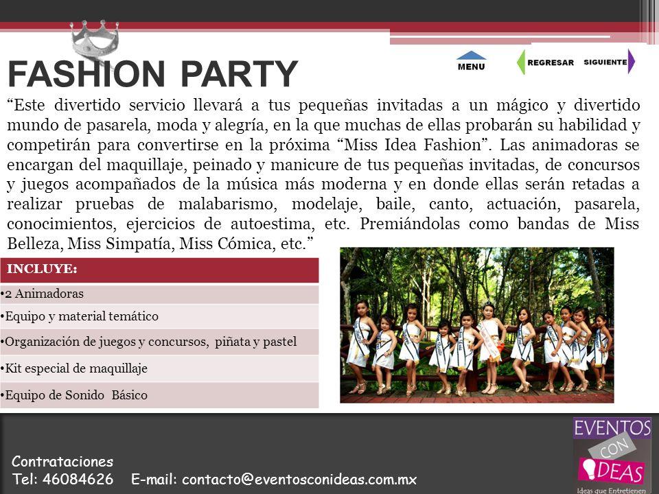 INCLUYE: 2 Animadoras Equipo y material temático Organización de juegos y concursos, piñata y pastel Kit especial de maquillaje Equipo de Sonido Básic