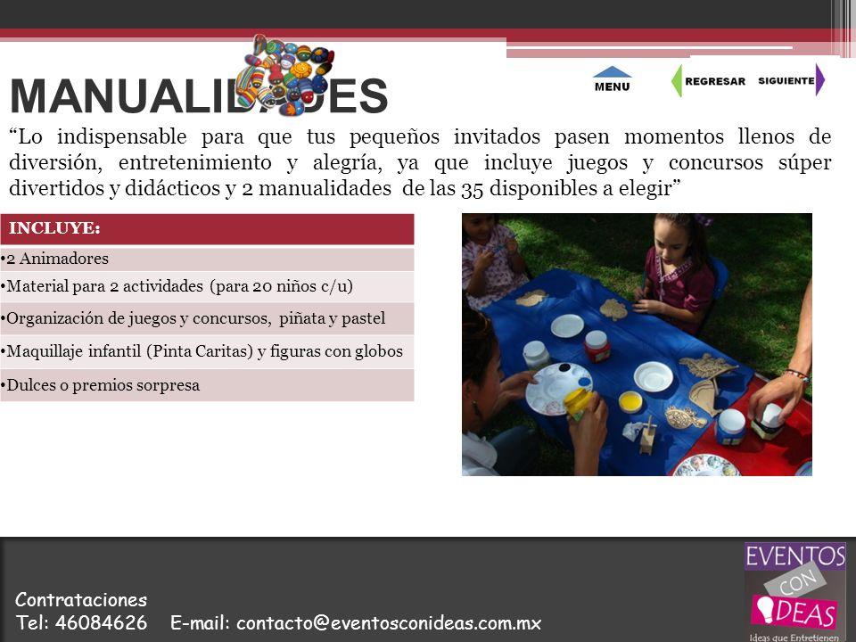 MANUALIDADES INCLUYE: 2 Animadores Material para 2 actividades (para 20 niños c/u) Organización de juegos y concursos, piñata y pastel Maquillaje infa