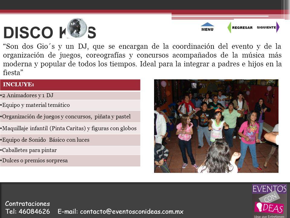 DISCO KIDS INCLUYE: 2 Animadores y 1 DJ Equipo y material temático Organización de juegos y concursos, piñata y pastel Maquillaje infantil (Pinta Cari