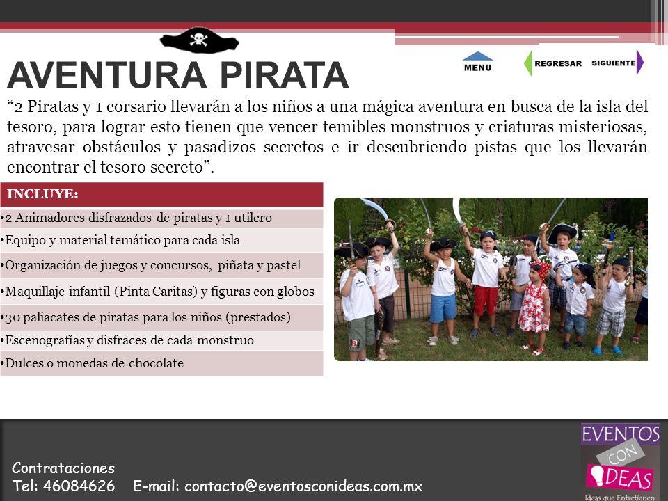 AVENTURA PIRATA INCLUYE: 2 Animadores disfrazados de piratas y 1 utilero Equipo y material temático para cada isla Organización de juegos y concursos,