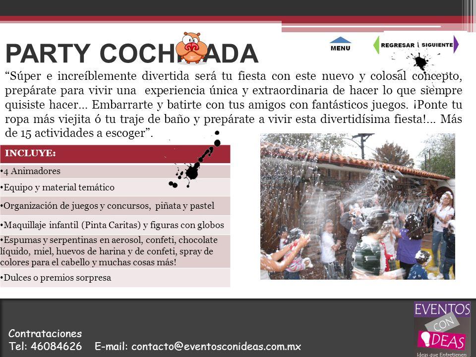 PARTY COCHINADA INCLUYE: 4 Animadores Equipo y material temático Organización de juegos y concursos, piñata y pastel Maquillaje infantil (Pinta Carita