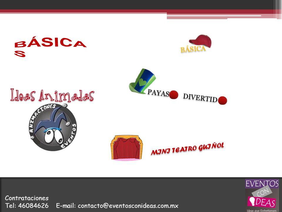 BÁSICA MINI TEATRO GUIÑOL PAYAS DIVERTID Contrataciones Tel: 46084626 E-mail: contacto@eventosconideas.com.mx