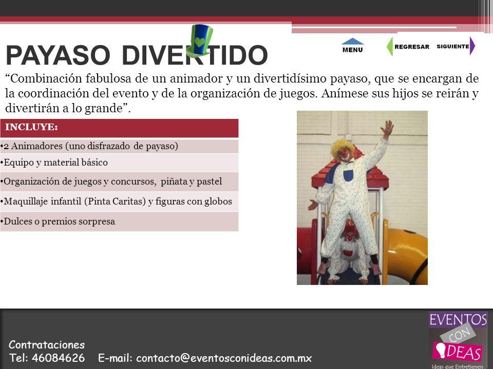 PAYASO DIVERTIDO INCLUYE: 2 Animadores (uno disfrazado de payaso) Equipo y material básico Organización de juegos y concursos, piñata y pastel Maquill