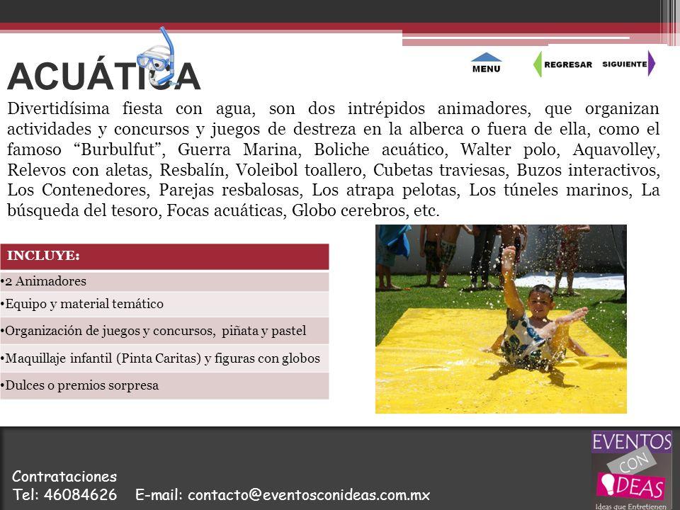 ACUÁTICA INCLUYE: 2 Animadores Equipo y material temático Organización de juegos y concursos, piñata y pastel Maquillaje infantil (Pinta Caritas) y fi