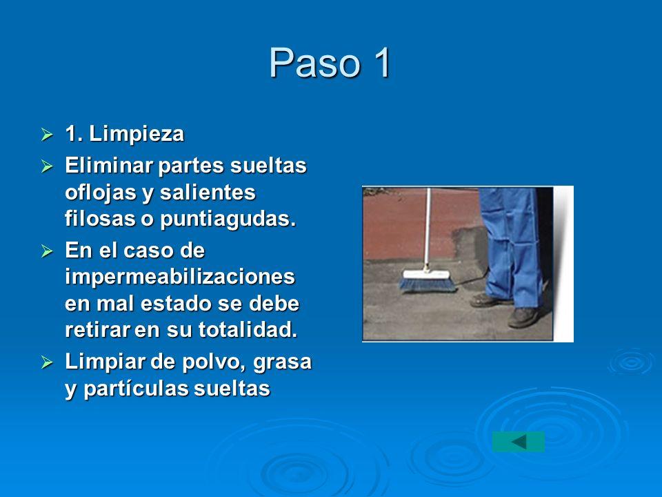 Paso 1 1. Limpieza 1. Limpieza Eliminar partes sueltas oflojas y salientes filosas o puntiagudas. Eliminar partes sueltas oflojas y salientes filosas
