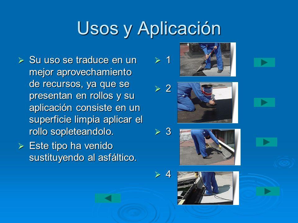 Usos y Aplicación Su uso se traduce en un mejor aprovechamiento de recursos, ya que se presentan en rollos y su aplicación consiste en un superficie l