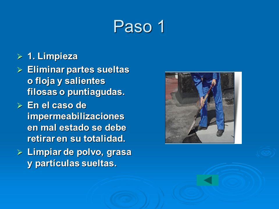 Paso 1 1. Limpieza 1. Limpieza Eliminar partes sueltas o floja y salientes filosas o puntiagudas. Eliminar partes sueltas o floja y salientes filosas