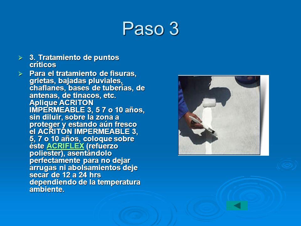 Paso 3 3. Tratamiento de puntos críticos 3. Tratamiento de puntos críticos Para el tratamiento de fisuras, grietas, bajadas pluviales, chaflanes, base