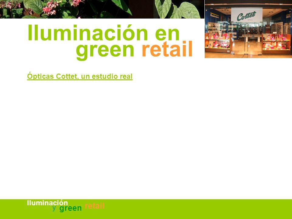 Iluminación en Ópticas Cottet, un estudio real green retail Iluminación y green retail