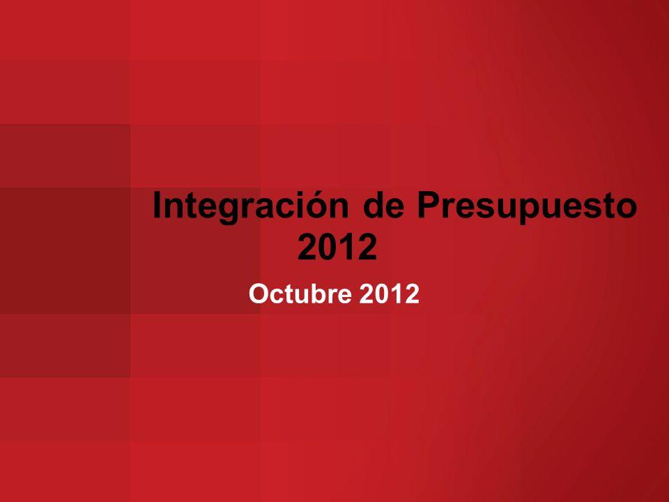 Integración de Presupuesto 2012 Octubre 2012