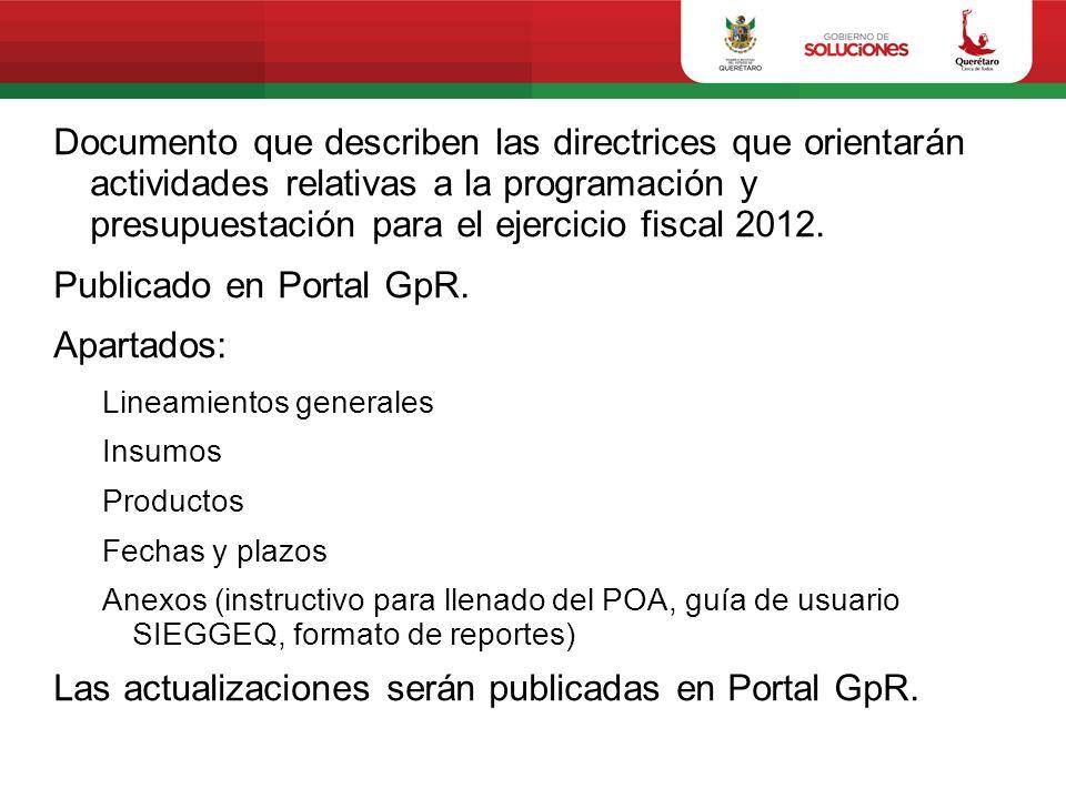Documento que describen las directrices que orientarán actividades relativas a la programación y presupuestación para el ejercicio fiscal 2012.