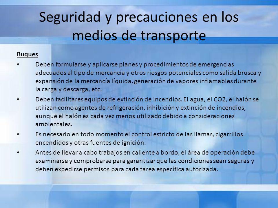Seguridad y precauciones en los medios de transporte Buques Deben formularse y aplicarse planes y procedimientos de emergencias adecuados al tipo de m