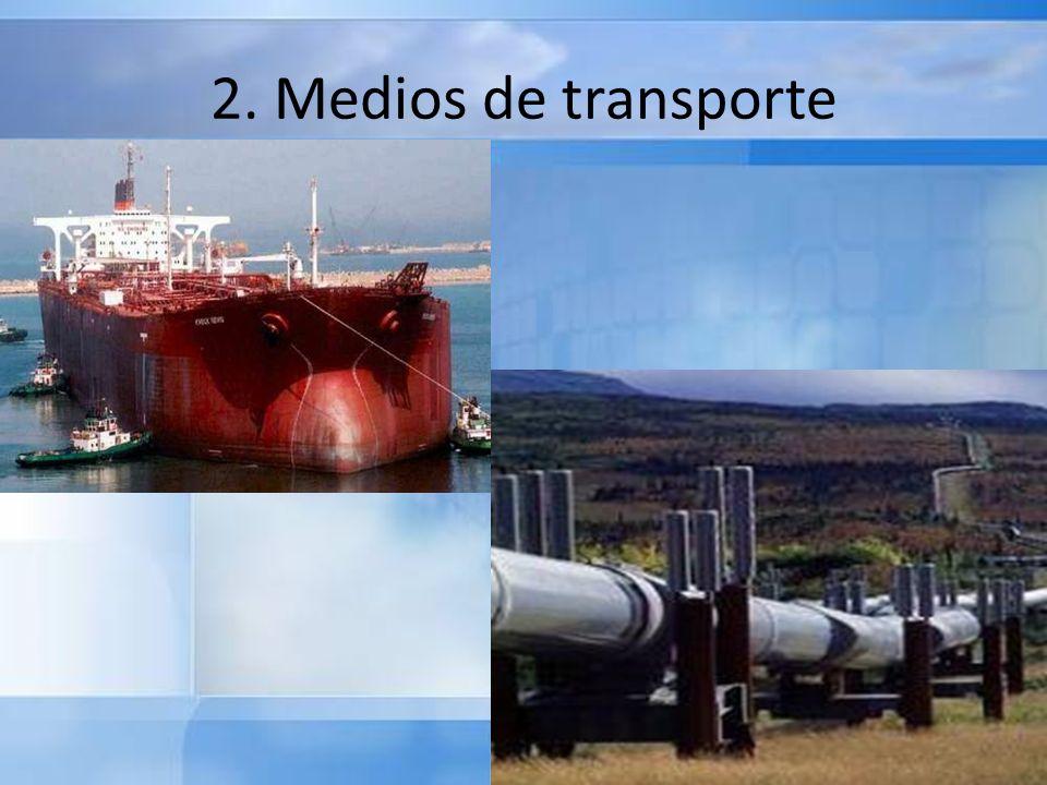 Medios de transporte Para el transporte masivo de crudo se emplean sobre todo dos medios: los oleoductos de caudal continuo y los buques petroleros de gran capacidad.