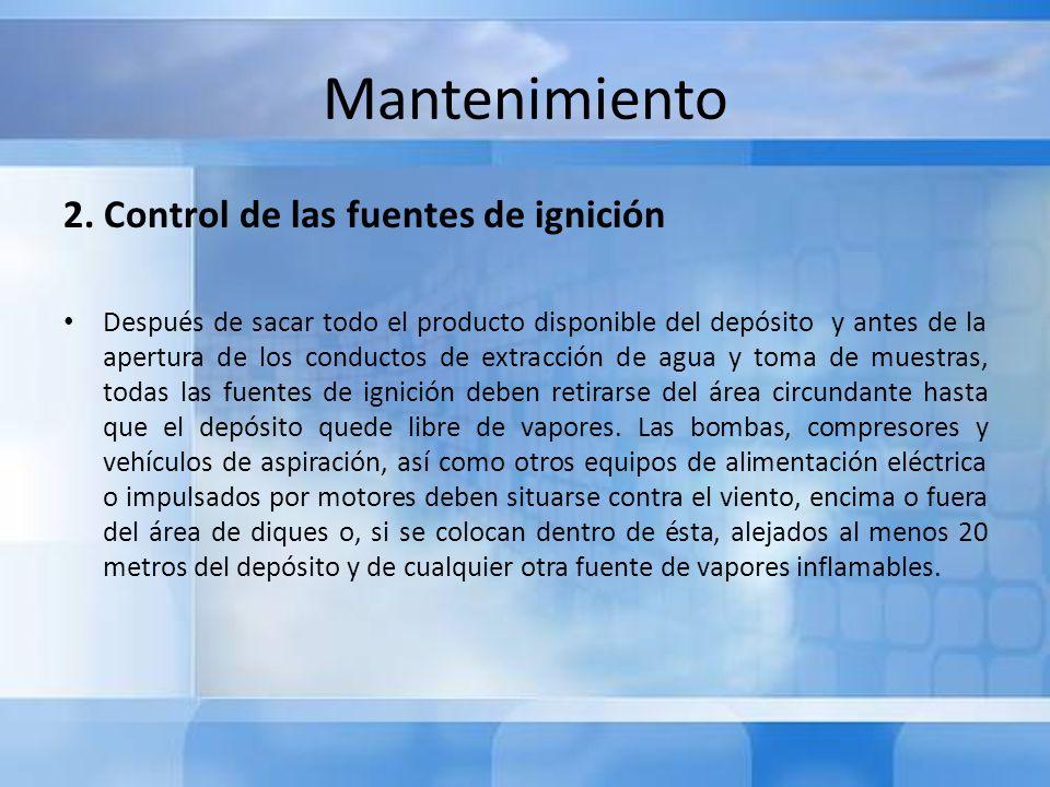 Mantenimiento 2. Control de las fuentes de ignición Después de sacar todo el producto disponible del depósito y antes de la apertura de los conductos