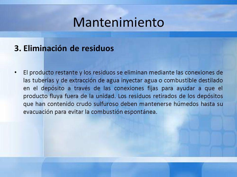 Mantenimiento 3. Eliminación de residuos El producto restante y los residuos se eliminan mediante las conexiones de las tuberías y de extracción de ag