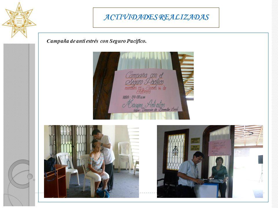 ACTIVIDADES REALIZADAS Campaña de anti estrés con Seguro Pacifico.