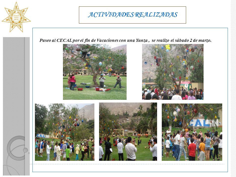 ACTIVIDADES REALIZADAS Paseo al CECAL por el fin de Vacaciones con una Yunza, se realizo el sábado 2 de marzo.