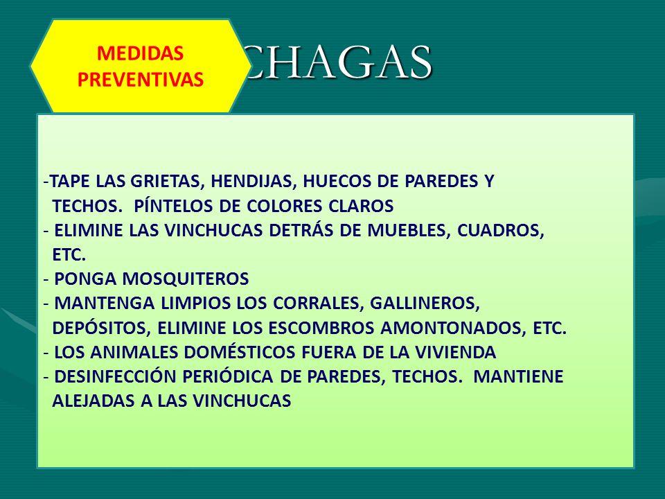 CHAGAS MEDIDAS PREVENTIVAS -TAPE LAS GRIETAS, HENDIJAS, HUECOS DE PAREDES Y TECHOS. PÍNTELOS DE COLORES CLAROS - ELIMINE LAS VINCHUCAS DETRÁS DE MUEBL