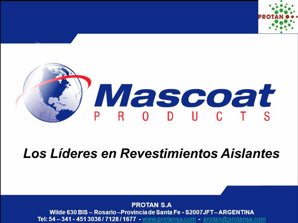Los Líderes en Revestimientos Aislantes PROTAN S.A Wilde 630 BIS – Rosario –Provincia de Santa Fe - S2007JFT – ARGENTINA Tel: 54 – 341 - 451 3036 / 71