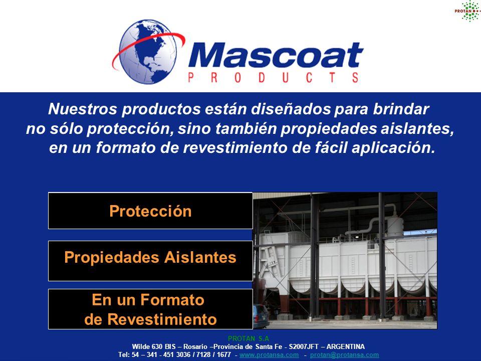 Nuestros productos están diseñados para brindar no sólo protección, sino también propiedades aislantes, en un formato de revestimiento de fácil aplica