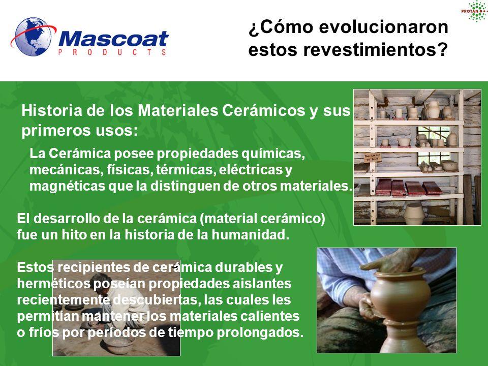 Los Avances en la tecnología y el creciente conocimiento de los efectos de la cerámica en el proceso de transferencia de calor, ayudó a derivar la concepción de revestimientos cerámicos de aislación.