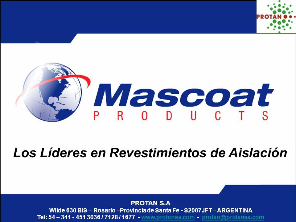 Los Líderes en Revestimientos de Aislación PROTAN S.A Wilde 630 BIS – Rosario –Provincia de Santa Fe - S2007JFT – ARGENTINA Tel: 54 – 341 - 451 3036 /