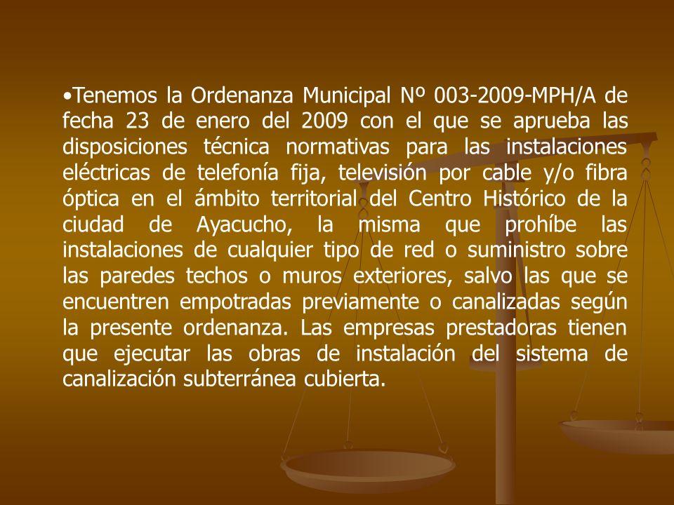 Tenemos la Ordenanza Municipal Nº 003-2009-MPH/A de fecha 23 de enero del 2009 con el que se aprueba las disposiciones técnica normativas para las ins