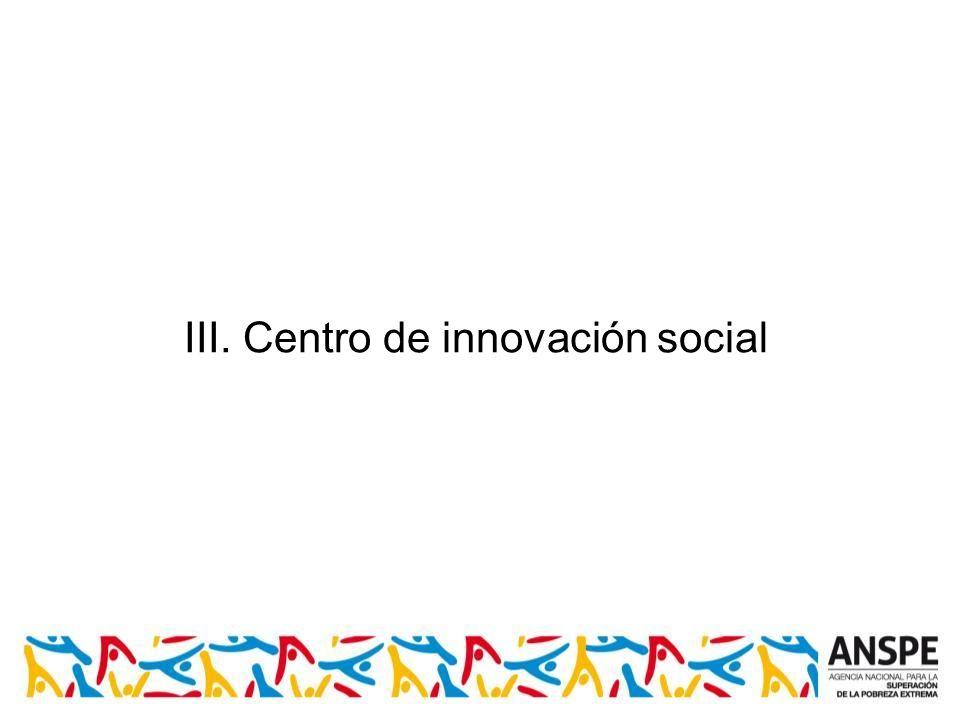 III. Centro de innovación social