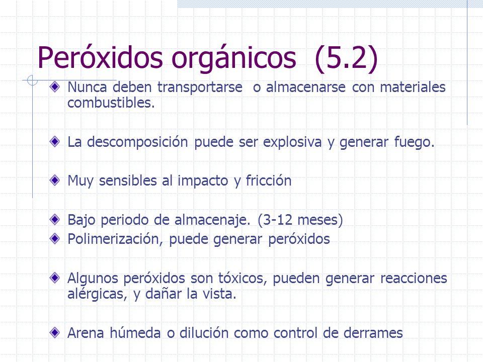 Peróxidos orgánicos (5.2) Nunca deben transportarse o almacenarse con materiales combustibles. La descomposición puede ser explosiva y generar fuego.