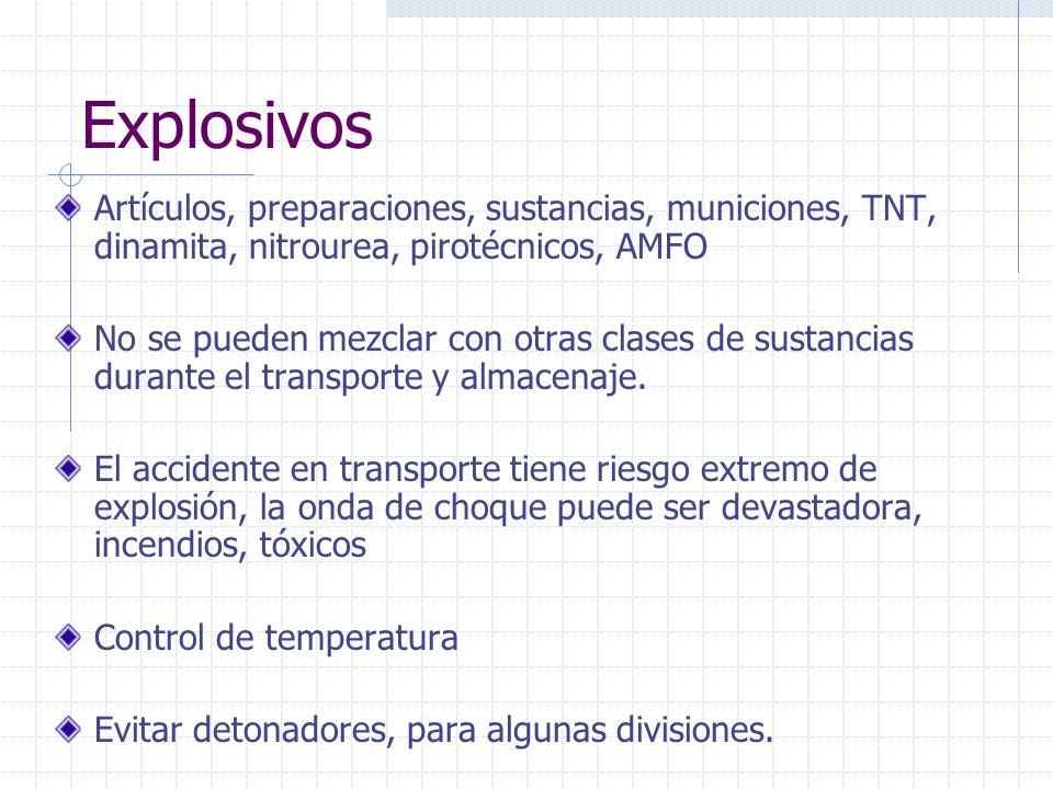 Explosivos Artículos, preparaciones, sustancias, municiones, TNT, dinamita, nitrourea, pirotécnicos, AMFO No se pueden mezclar con otras clases de sus