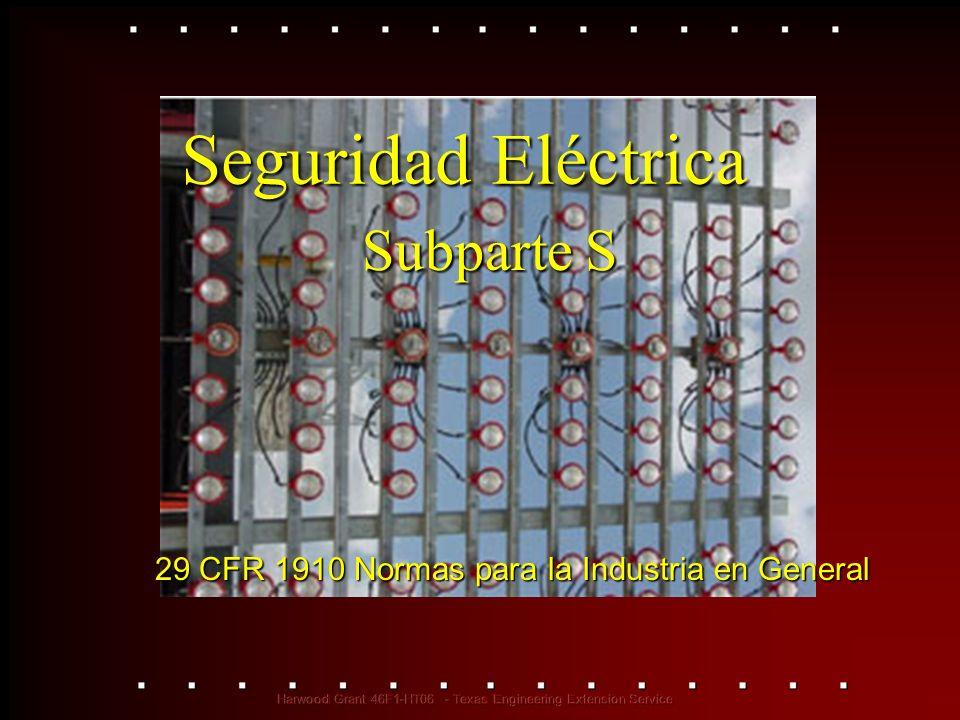 Seguridad Eléctrica 29 CFR 1910 Normas para la Industria en General Subparte S