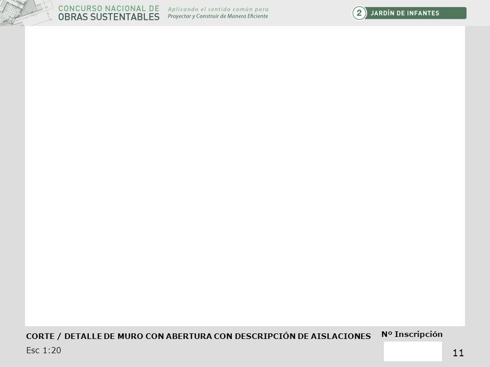 CORTE / DETALLE DE MURO CON ABERTURA CON DESCRIPCIÓN DE AISLACIONES Esc 1:20 Nº Inscripción 11
