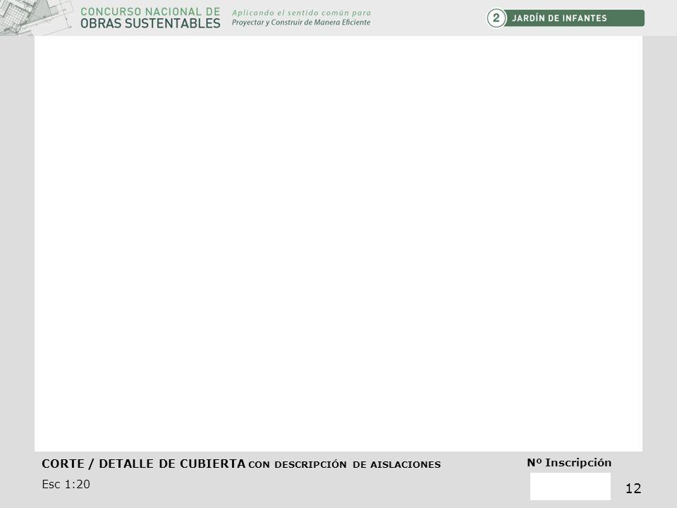 CORTE / DETALLE DE CUBIERTA CON DESCRIPCIÓN DE AISLACIONES Esc 1:20 Nº Inscripción 12