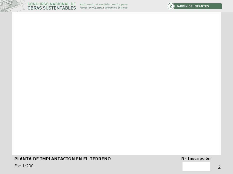 PLANTA DE IMPLANTACIÓN EN EL TERRENO Esc 1:200 Nº Inscripción 2