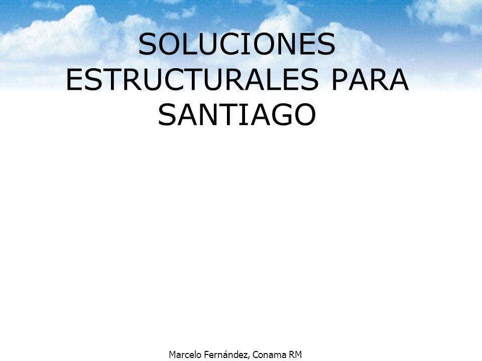 Marcelo Fernández, Conama RM SOLUCIONES ESTRUCTURALES PARA SANTIAGO