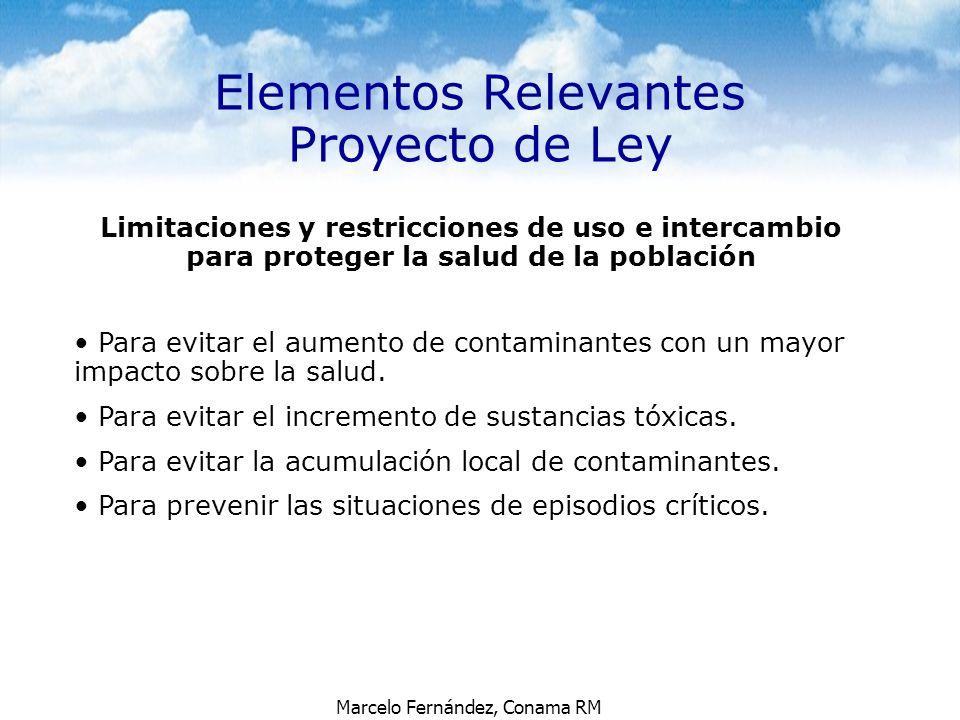 Marcelo Fernández, Conama RM Elementos Relevantes Proyecto de Ley Limitaciones y restricciones de uso e intercambio para proteger la salud de la pobla