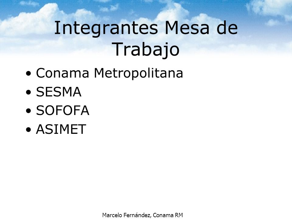 Marcelo Fernández, Conama RM Conama Metropolitana SESMA SOFOFA ASIMET Integrantes Mesa de Trabajo