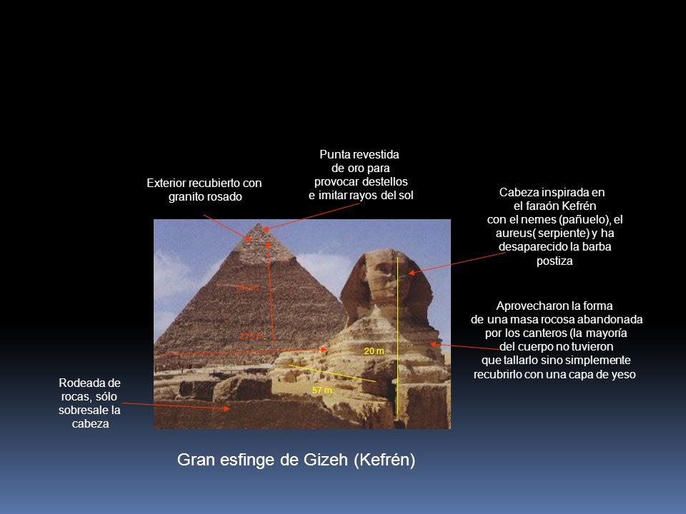 Gran esfinge de Gizeh (Kefrén) Exterior recubierto con granito rosado Punta revestida de oro para provocar destellos e imitar rayos del sol Aprovechar