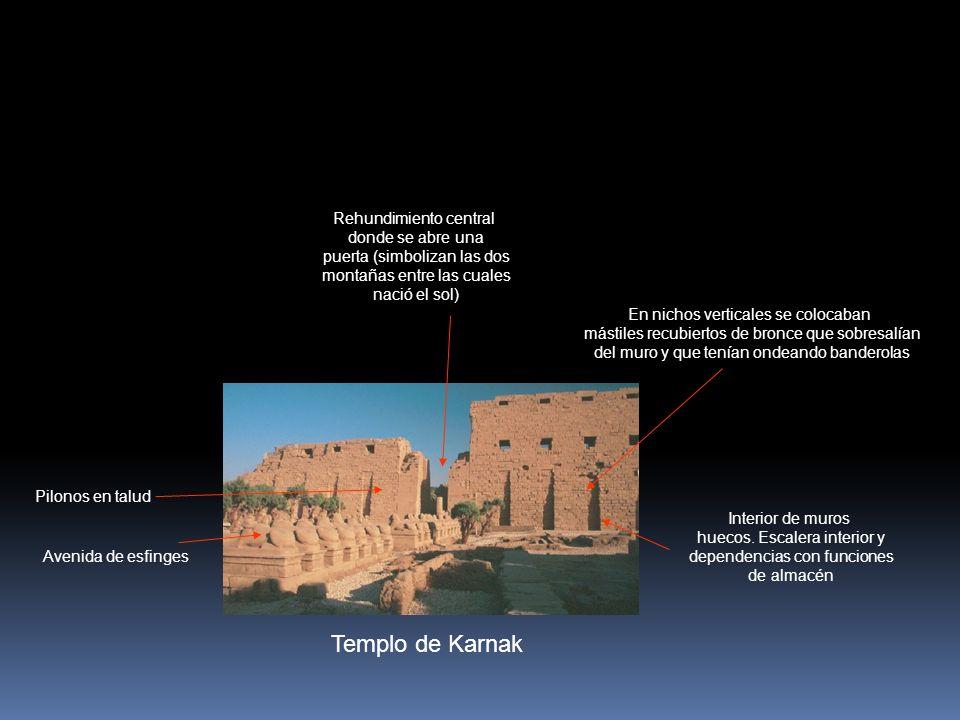 Templo de Karnak Avenida de esfinges Pilonos en talud Interior de muros huecos. Escalera interior y dependencias con funciones de almacén Rehundimient