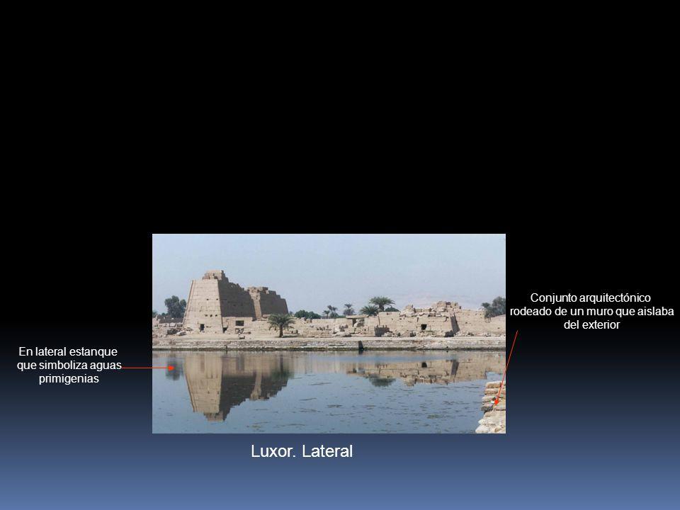 Luxor. Lateral En lateral estanque que simboliza aguas primigenias Conjunto arquitectónico rodeado de un muro que aislaba del exterior