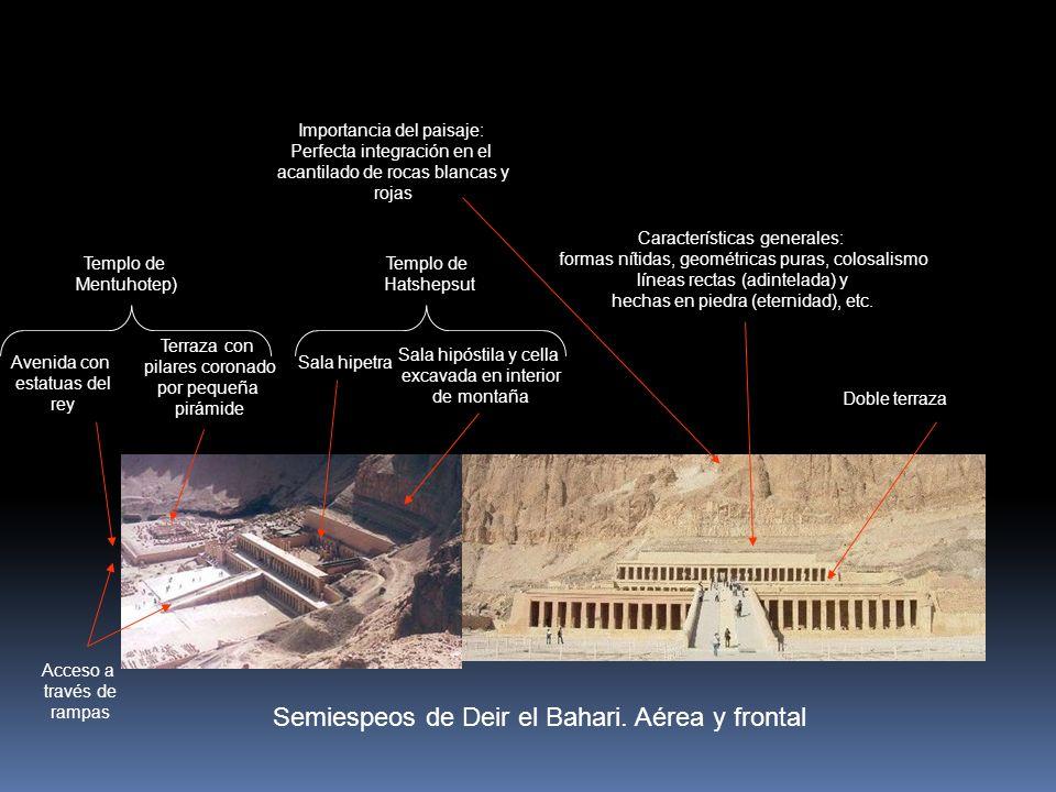 Semiespeos de Deir el Bahari. Aérea y frontal Acceso a través de rampas Doble terraza Sala hipetra Sala hipóstila y cella excavada en interior de mont