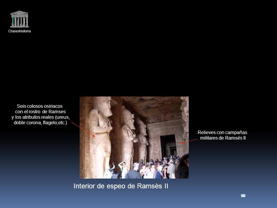 Claseshistoria Interior de espeo de Ramsès II Seis colosos osiriacos con el rostro de Ramses y los atributos reales (ureus, doble corona, flagelo,etc.) Relieves con campañas militares de Ramsés II