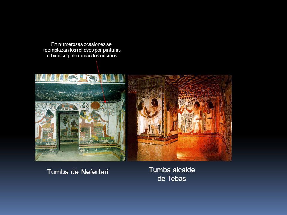 Tumba de Nefertari Tumba alcalde de Tebas En numerosas ocasiones se reemplazan los relieves por pinturas o bien se policroman los mismos