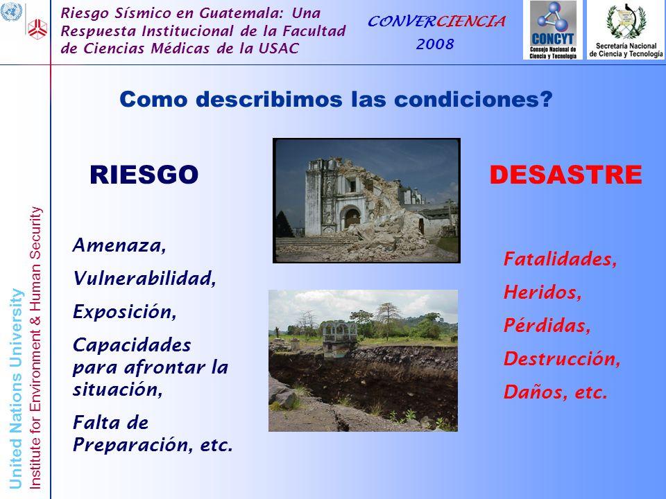 United Nations University Institute for Environment & Human Security Riesgo Sísmico en Guatemala: Una Respuesta Institucional de la Facultad de Ciencias Médicas de la USAC CONVERCIENCIA 2008 Números totales y porcentajes de viviendas vulnerables y no vulnerables en caso de sismos.
