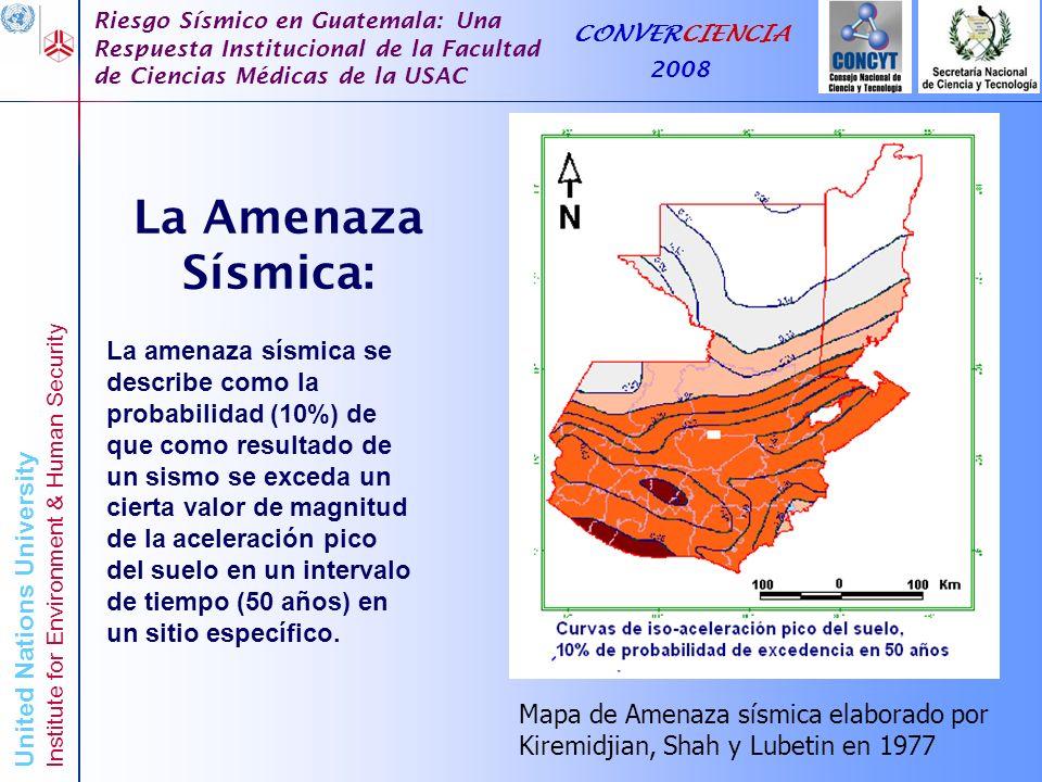United Nations University Institute for Environment & Human Security Riesgo Sísmico en Guatemala: Una Respuesta Institucional de la Facultad de Ciencias Médicas de la USAC CONVERCIENCIA 2008 Departamentos clasificados según el rango de vulnerabilidad del sector vivienda.