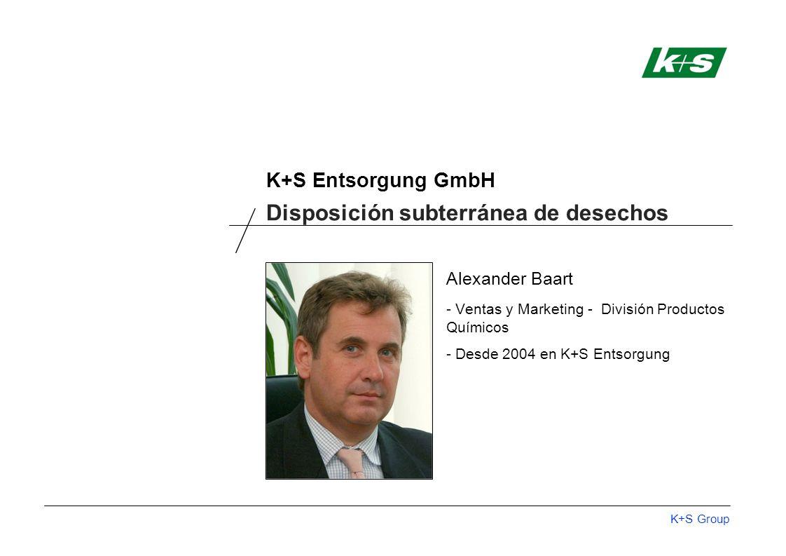 K+S Group K+S Entsorgung GmbH Alexander Baart - Ventas y Marketing - División Productos Químicos - Desde 2004 en K+S Entsorgung Disposición subterránea de desechos