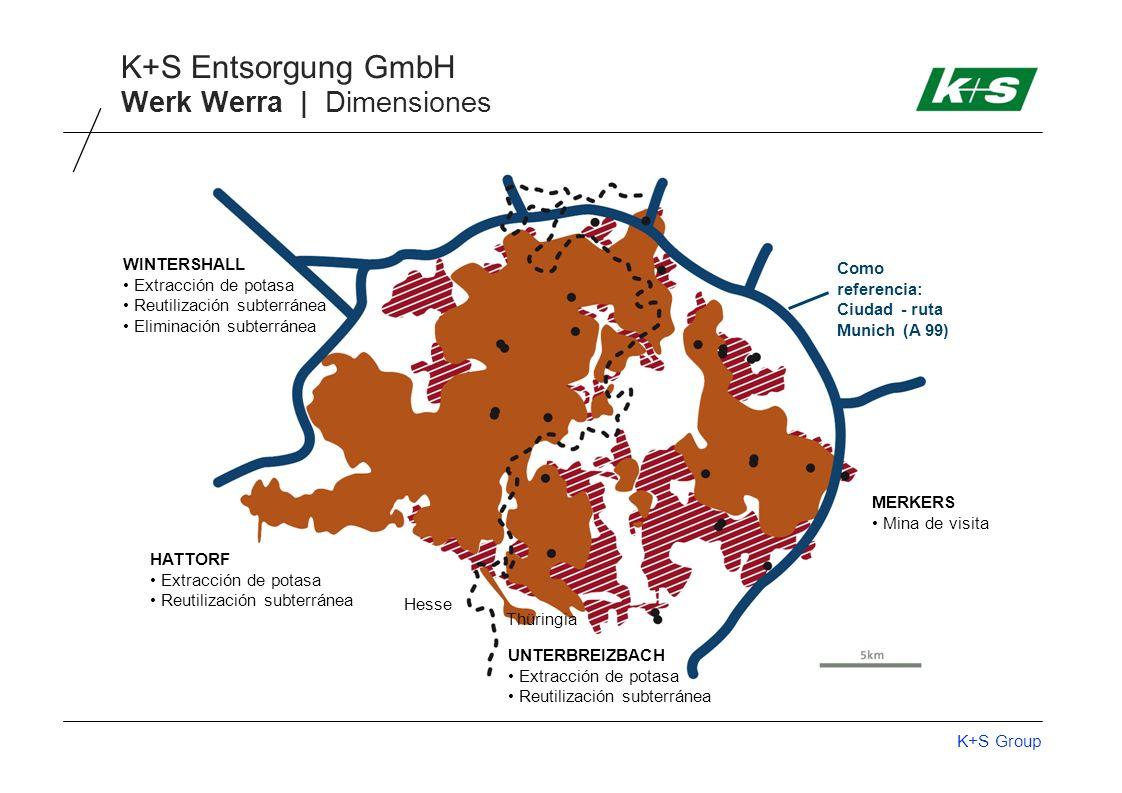 K+S Group K+S Entsorgung GmbH Werk Werra | Dimensiones WINTERSHALL Extracción de potasa Reutilización subterránea Eliminación subterránea HATTORF Extracción de potasa Reutilización subterránea MERKERS Mina de visita Como referencia: Ciudad - ruta Munich (A 99) UNTERBREIZBACH Extracción de potasa Reutilización subterránea Hesse Thüringia